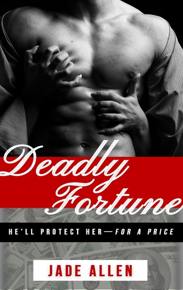 Deadly Fortune: He'll Protect Her–For A Price