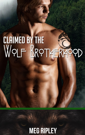 Claimed By The Wolf Brotherhood, Packs Of The Pacific Northwest, Book 1