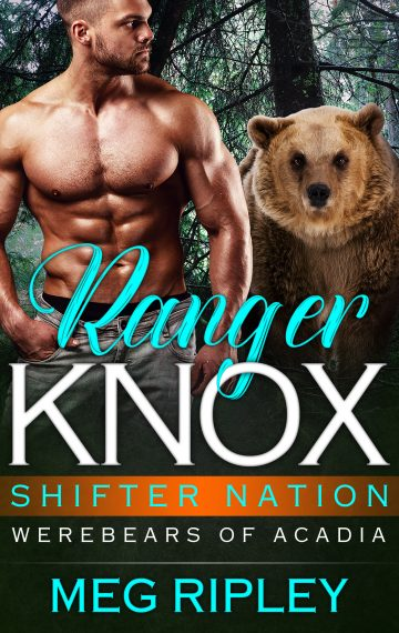 Ranger Knox – Shifter Nation: Werebears Of Acadia, Book 1