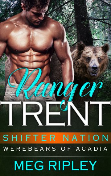 Ranger Trent – Shifter Nation: Werebears Of Acadia, Book 2
