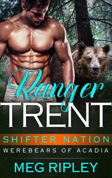 Ranger Trent – Shifter Nation: Werebears Of Acadia, Book 2