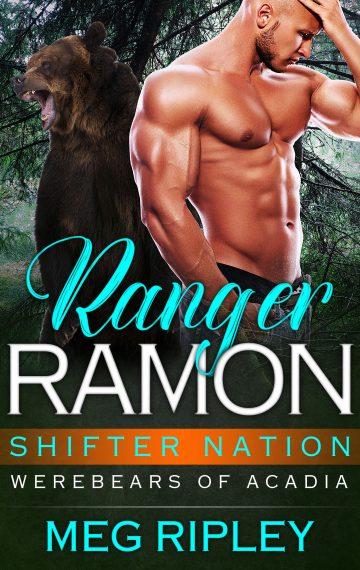 Ranger Ramon – Shifter Nation: Werebears Of Acadia, Book 3