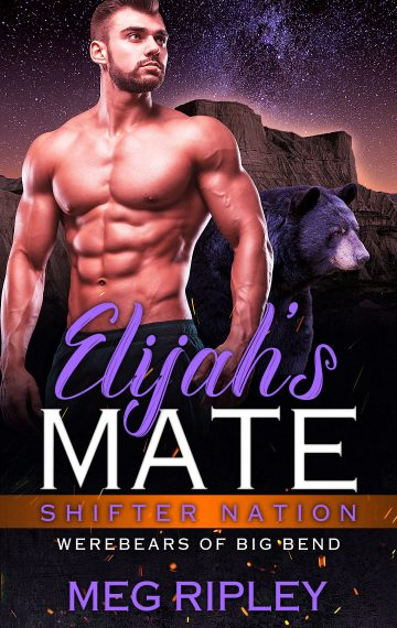 Elijah's Mate (Shifter Nation: Werebears Of Big Bend)