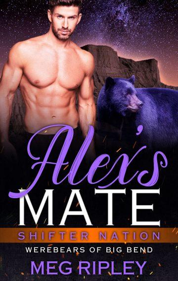 Alex's Mate (Shifter Nation: Werebears Of Big Bend)