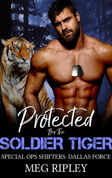 Protected By The Soldier Tiger (Shifter Nation: Special Ops Shifters: Dallas Force)
