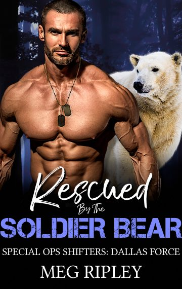 Rescued By The Soldier Bear (Shifter Nation: Special Ops Shifters: Dallas Force)