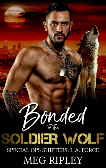 Bonded To The Soldier Wolf (Special Ops Shifters: L.A. Force)