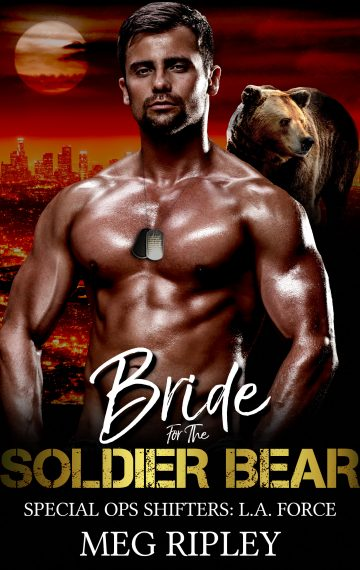 Bride For The Soldier Bear (Special Ops Shifters: L.A. Force)